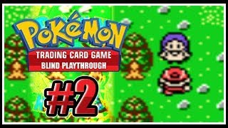 Pokemon Trading Card Game: Blind Playthrough - Episode #002: Grass Green With Envy