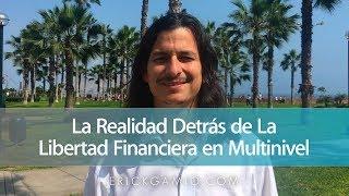 La realidad detrás de la libertad financiera en Multinivel...