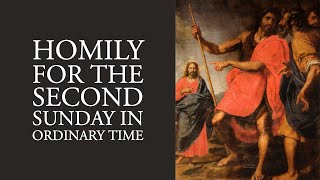 Homily for the Second Sunday in Ordinary Time (Year A)