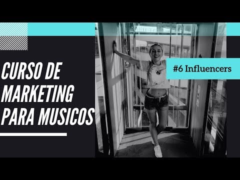 Curso De Marketing Para Musicos #6 - Influencers