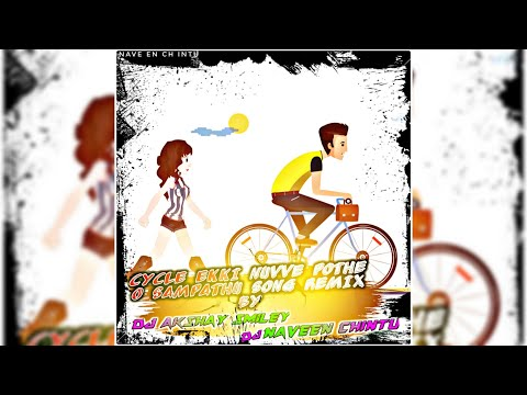 Cycle Ekki Nuve Pothe O Sampathu  Song Mix By  Dj Akshay Smiley Dj Naveen Chintu