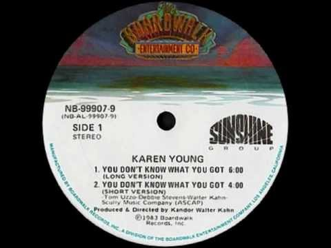 Karen Young - You Don't Know What You've Got... Till You Lose It !