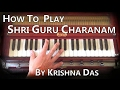 Learn Kirtan - How to Play Shri Guru Charanam by Krishna Das on Harmonium