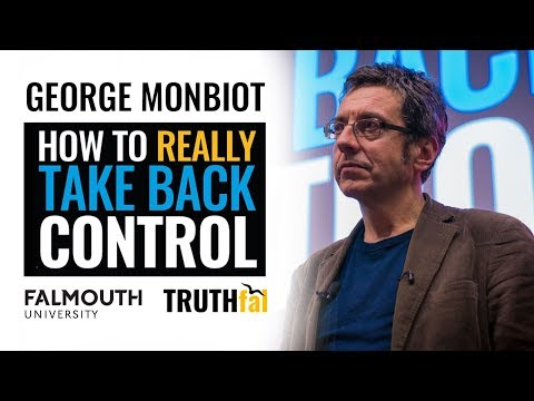 George Monbiot: How to Really Take Back Control