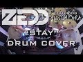 Zedd ft. Alessia Cara - Stay (Drum Cover)