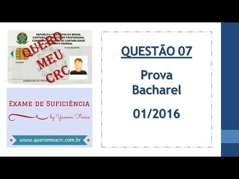 Questão 07 - CRC 01/2016 - Prova de Bacharel – Contabilidade Geral