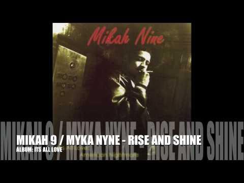 MIKAH 9 / MYKA NYNE - RISE AND SHINE