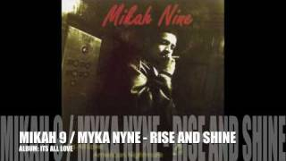 MIKAH 9 / MYKA NYNE - RISE AND SHINE
