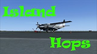 FSX - Caribbean Island Hops [Part 1] - Warmth!