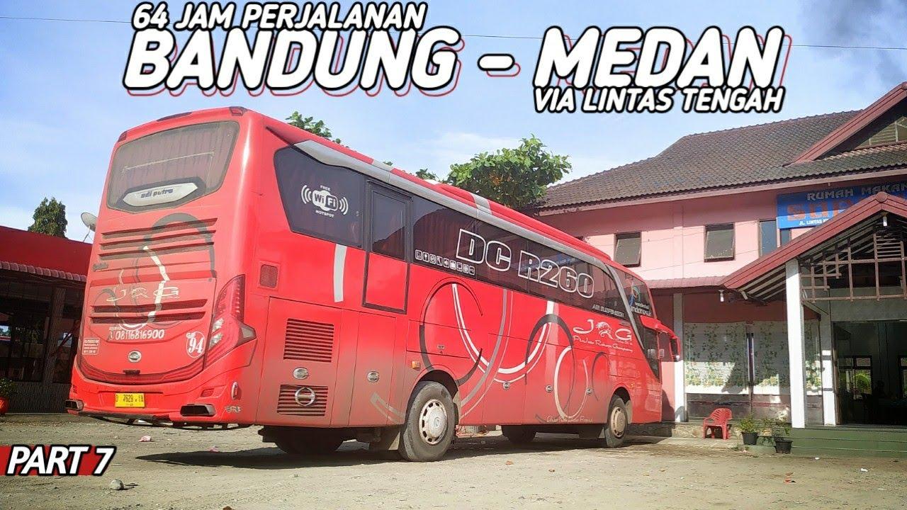 64 Jam, Hino RK8 TERBUKTI MAMPU!! | Trip Bus JRG BANDUNG - MEDAN Via Lintas Tengah Ep 7
