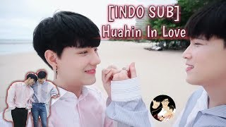 [INDO SUB] Huahin In Love -Bothnewyear-