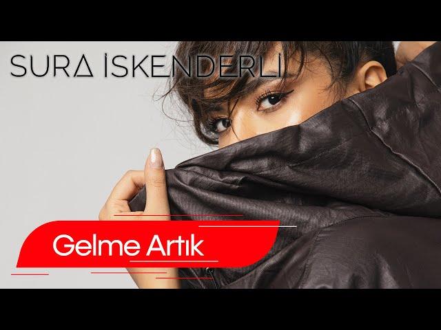 Sura İskəndərli  -  Gelme Artık   (Official Music)