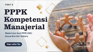 PELAJARI FR HARI KEDUA TES PPPK P3K 2021 TES KOMPETENSI MANAJERIAL
