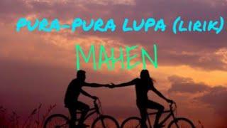 Gambar cover MAHEN  - PURA PURA LUPA (LIRIK)