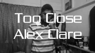 Too Close - Alex Clare (SOMDUNGUS Cover) Taken 2 OST.
