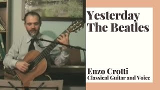 Yesterday (Beatles) - Enzo Crotti - Classical Guitar and Voice