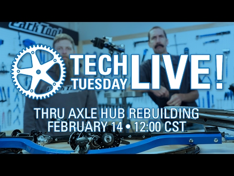 Tech Tuesday LIVE: Thru Axle Hub Rebuild - Tech Tuesday #74