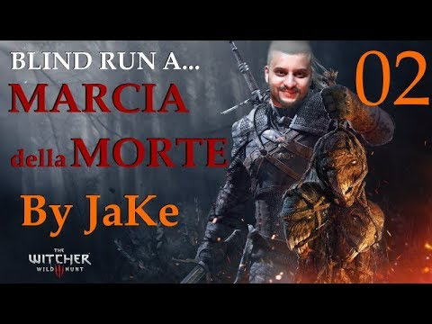 The Witcher 3 Blind Run a Marcia della Morte - Gameplay #02 Il piromane, il fantasma e la padella