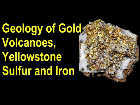 Geology of Gold deposits - How Gold deposits form_Volcanoes, Yellowstone, sulfur and iron Epithermal