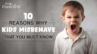 10  Common Reasons Why Kids Misbehave (Plus Tips On How to Respond)
