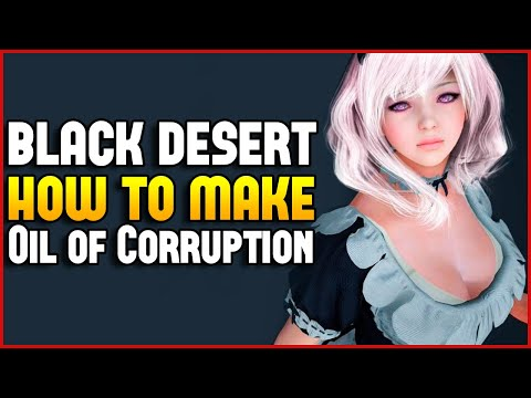 Black Desert How to Make Oil of Corruption with Alchemy 10-15M/h