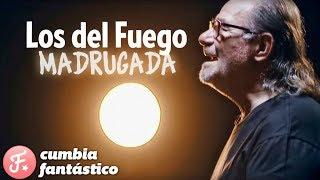 Los del Fuego - Madrugada │ Video Clip 2018