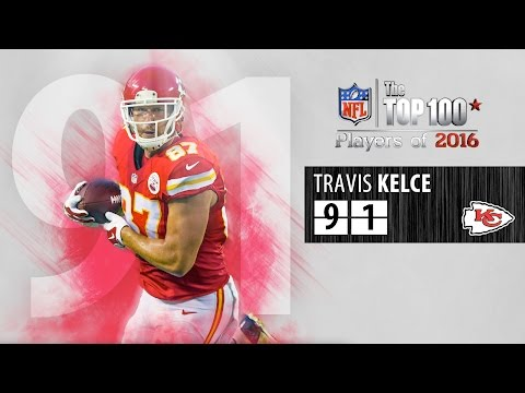 #91: Travis Kelce (TE, Chiefs) | Top 100 NFL Players of 2016