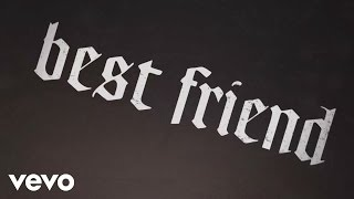 Yelawolf - Best Friend (Lyric Video) ft. Eminem