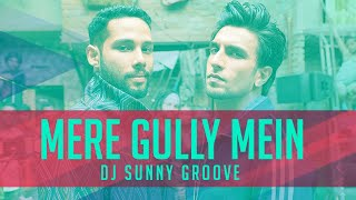 Mere Gully Mein   DJ Sunny Groove   Gully Boy   Ranveer, Alia & Siddhant   DIVINE