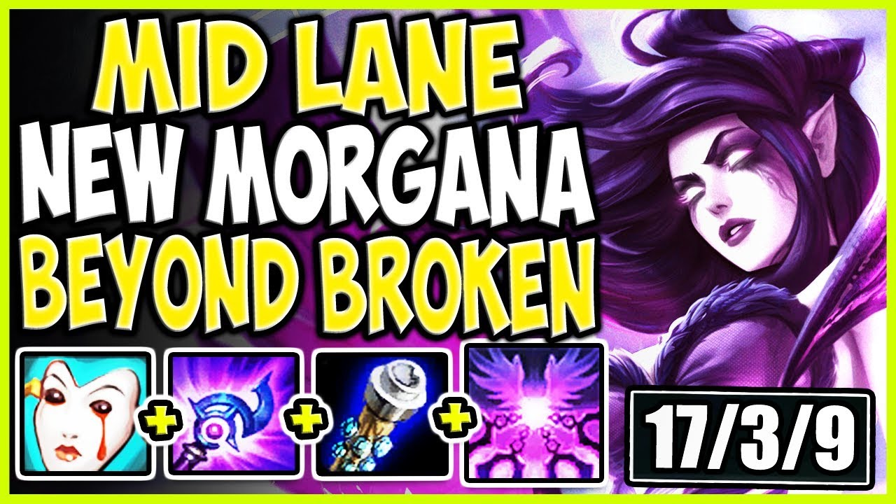Mid Lane New Morgana Build Reworked Morgana Is Beyond Broken Lol New Morgana Mid Season 9 Gameplay
