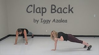 Clap Back by Iggy Azalea | Work The Floor Fitness | Dance Fitness Workout