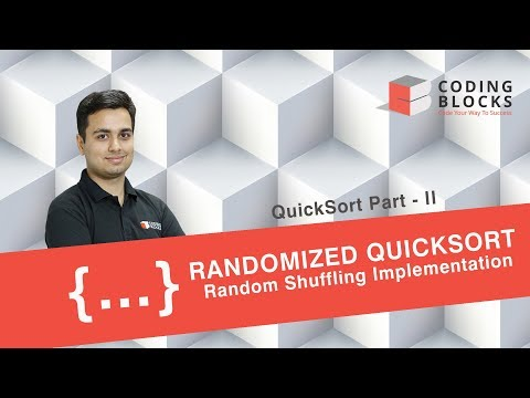 Quicksort - II :  Randomized Quicksort Implementation, Complexity Analysis