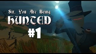 SIR, YOU ARE BEING HUNTED Gameplay (PC) - Part #1 - Search and Destroy!