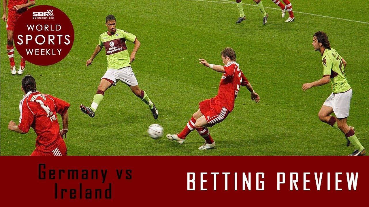 Germany v ireland betting previews 10k challenge betting australia map