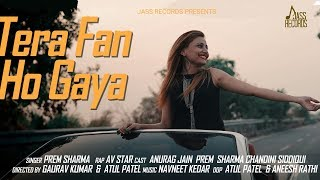 Tera Fan Ho Gaya  (Full HD) Prem Sharma   AV Star   Anurag Jain Aj   Chandini Siddaqui  Jass Records