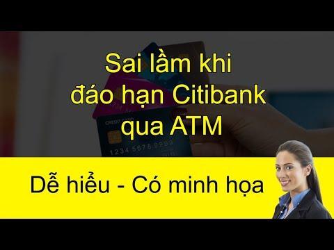 Đáo Hạn Thẻ Tín Dụng Citibank - Sai Lầm Khi Nạp Tiền Tại ATM Sunwah 115 Nguyễn Huệ