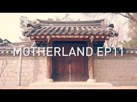 MOTHERLAND EP11: FINAL EPISODE - Visual Vibes - Namsangol Hanok Village
