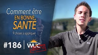 9 règles pour être en BONNE SANTÉ - WUC #186