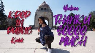 [ K-POP IN PUBLIC MEXICO ] Thank U Soooo Much - Yubin / C-Bailar Tv Ft. Kailek