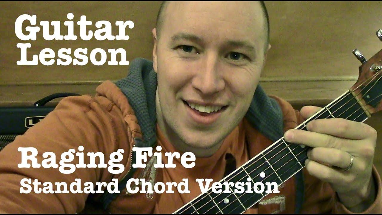 Raging Fire Guitar Lesson Standard Chord Version Phillip
