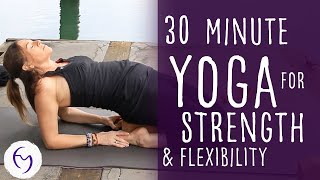 Video 30 Minute Yoga for Strength and Flexibility With Fightmaster Yoga download MP3, 3GP, MP4, WEBM, AVI, FLV Maret 2018