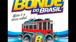 BONDE DO BRASIL - Então Volta - 28 musicas