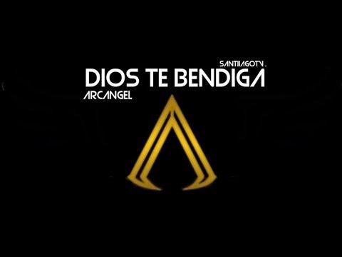 Dios Te Bendiga - Arcangel (S.E.M.)