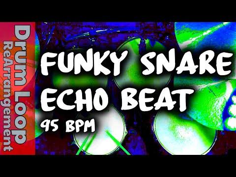 Funky Snare Echo Beat 95 BPM [Drum Loop re-Arrangement]