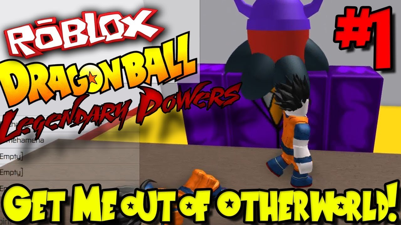 Roblox Dragon Ball Legendary Powers 2 Get Me Out Of Otherworld Roblox Dragon Ball Legendary Powers 2 Episode 1 Youtube