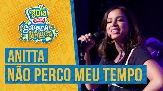 FM O Dia - Anitta - Não Perco Meu Tempo