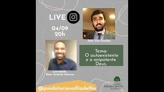 Live ONIPOTÊNCIA E AUTOEXISTÊNCIA DE DEUS | Com Yan Guedes e Antônio Marcos