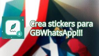 Crear stickers para GBWhatsApp con GBStikers Maker 1.10 APK (2019)