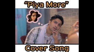 | PIYA MORE SONG COVER | PRATISHTHA SHARMA | FT. HARSH BENIWAL |