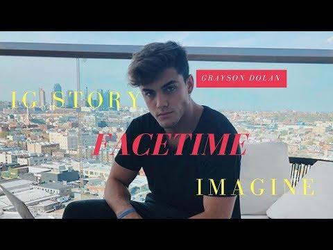 GRAYSON DOLAN FACETIME / IG STORY IMAGINE   EM Productions